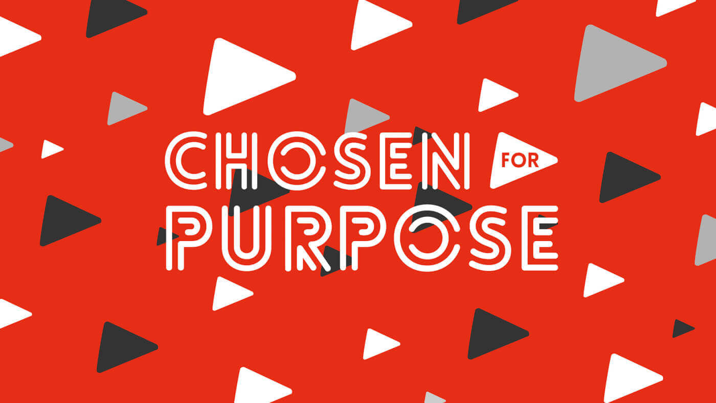 Chosen For Purpose
