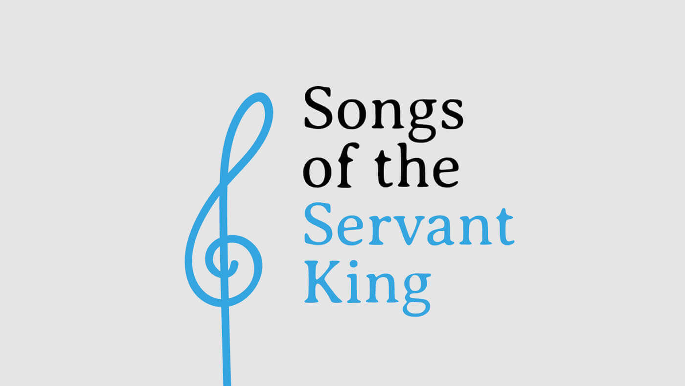 Songs of the Servant King