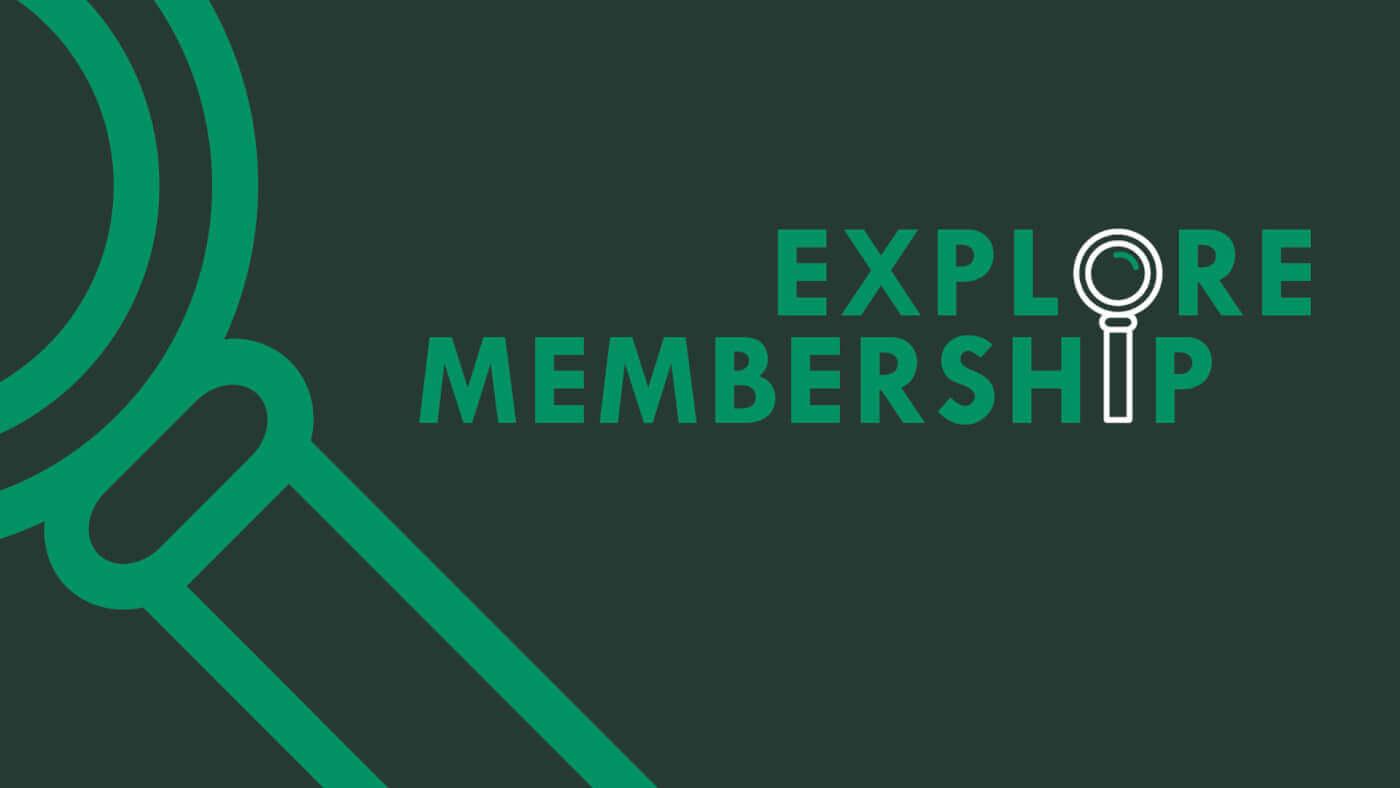 Explore Membership