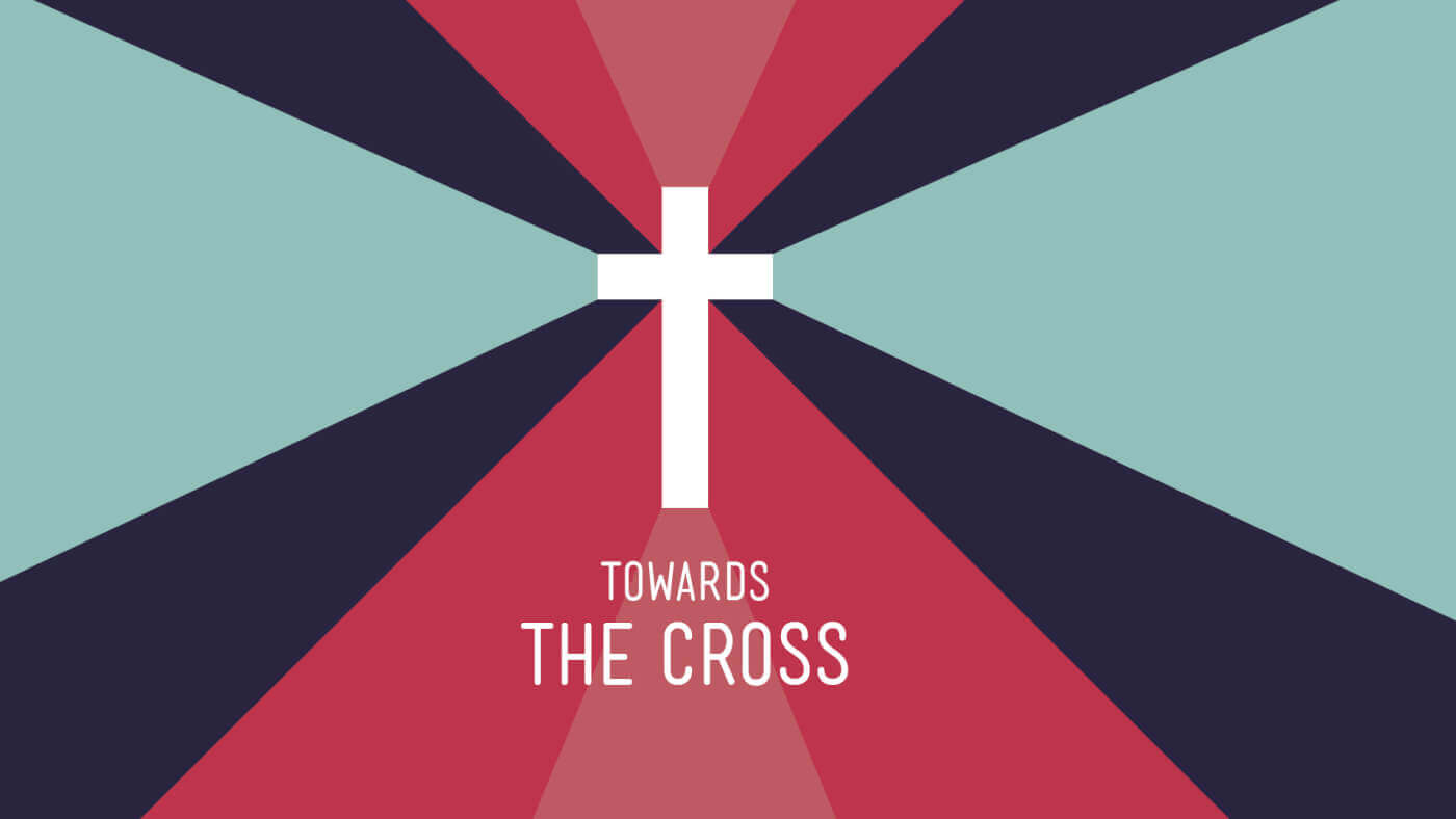 Towards the Cross