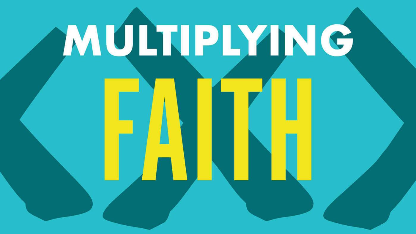 Multiplying Faith